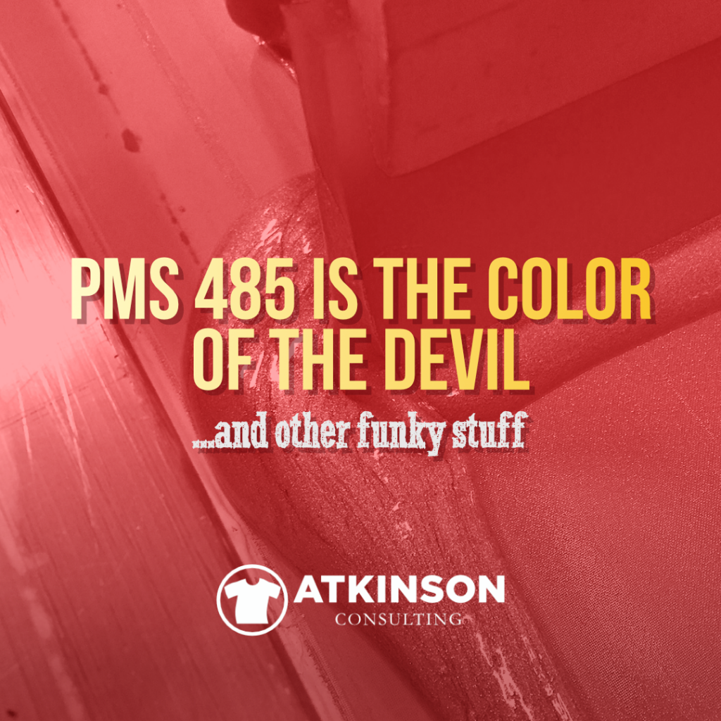 PMS 485 is the Color of the Devil   & other funky stuff| Atkinson