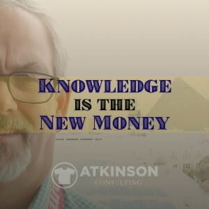 Knowledge is the New Money - Marshall Atkinson