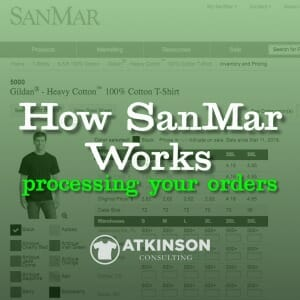 How SanMar Works Processing Your Orders - Marshall Atkinson