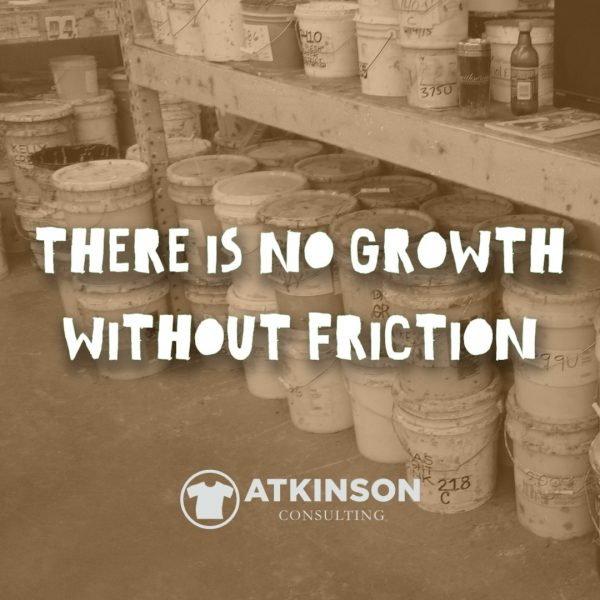 There is No Growth Without Friction - Marshall Atkinson