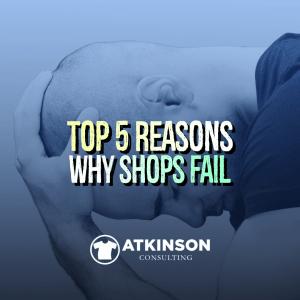 Top 5 Reasons Why Shops Fail - Marshall Atkinson