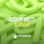 Accountability Is Binary - Marshall Atkinson