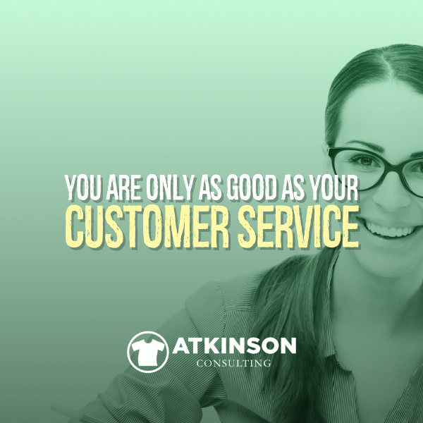 You Are Only As Good As Your Customer Service