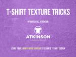 T-shirt Texture Tricks
