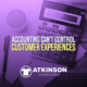 Accounting Can't Control Customer Experiences