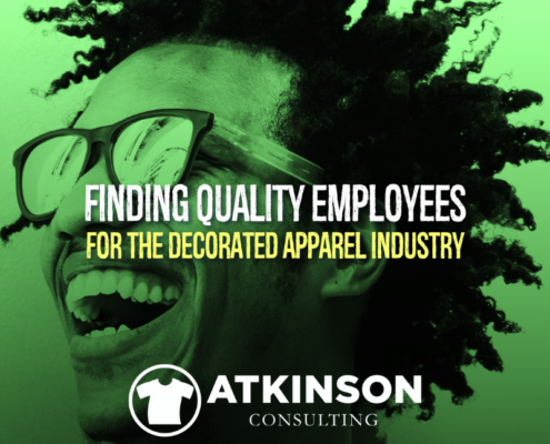 Finding Quality Employees for the Decorated Apparel Industry