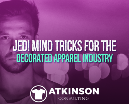 Jedi Mind Tricks for the Decorated Apparel Industry