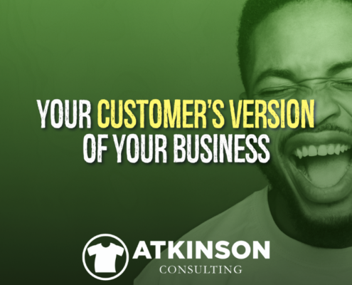 Your Customer's Version of Your Business