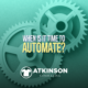 When is it time to automate?