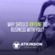 Why Should Anyone Do Business With You?