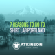 7 Reasons To Go To Shirt Lab Portland