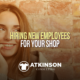 Hiring New Employees for Your Shop