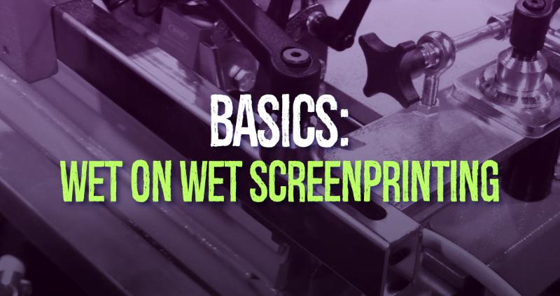 Basics: Wet on Wet Screen-printing