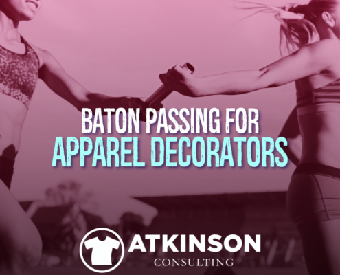 Baton Passing for Apparel Decorators