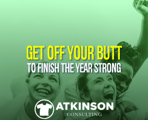 Get Off Your Butt To Finish The Year Strong