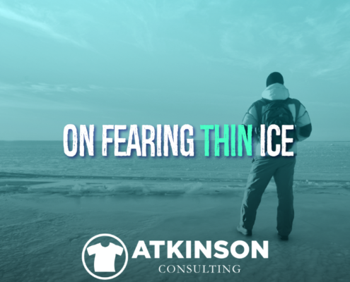 On Fearing Thin Ice