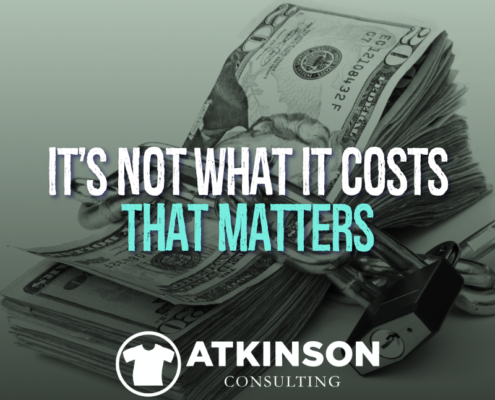 It's Not What It Costs That Matters