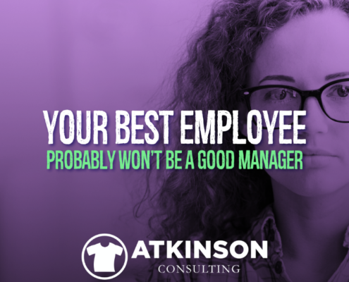Your Best Employee Probably Won't Be A Good Manager