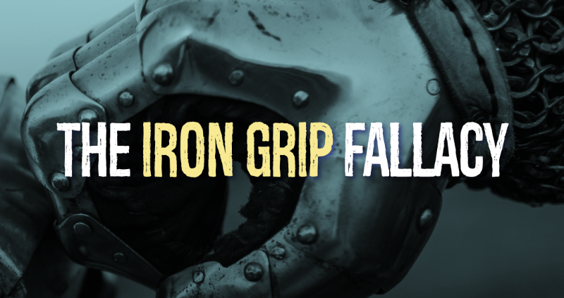 The Iron Grip Fallacy