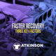 Faster Recovery Three Key Factors