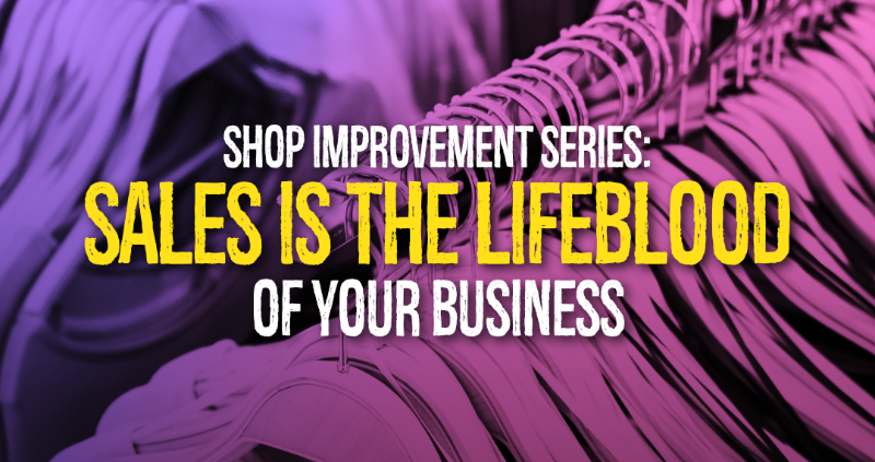 Sales is the Lifeblood of Your Business