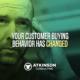 Your customer buying behavior has changed