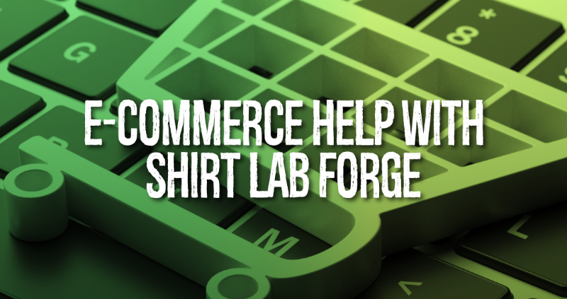 E-Commerce Help with Shirt Lab Forge