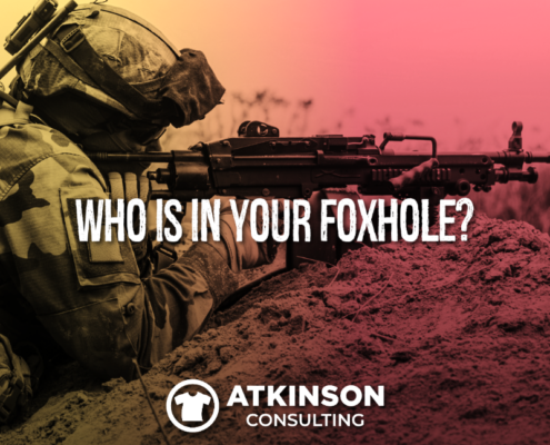Who Is In Your Foxhole?
