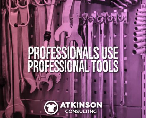 Professionals Use Professional Tools