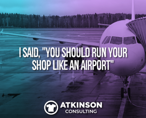 "I Said, ""You Should Run Your Shop Like An Airport"""