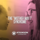 """The """"Mother May I"""" Syndrome"""