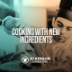 Cooking with New Ingredients