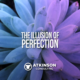 The Illusion of Perfection