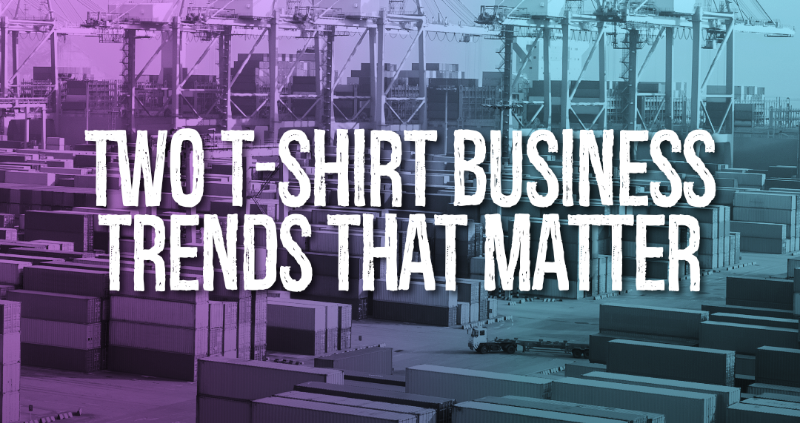 Two T-shirt Business Trends That Matter