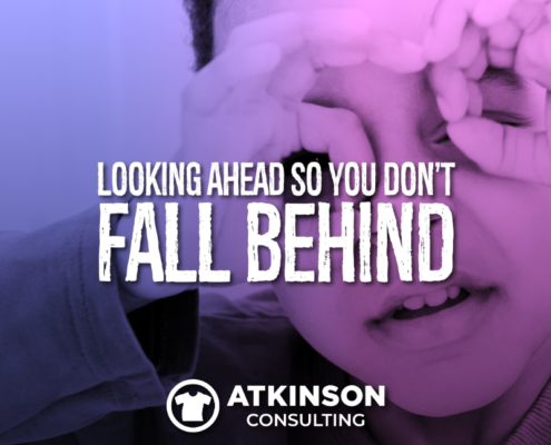 Looking Ahead So You Don't Fall Behind