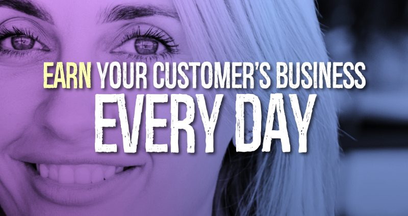 Earn Your Customer's Business Every Day