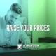 Raise Your Prices